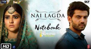 NAI LAGDA LYRICS – NOTEBOOK SONG | iLyricsHub