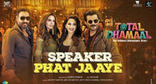 Total Dhamaal Song Speaker Phat Jaaye is Released – LyricsBELL