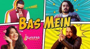 BAS MEIN LYRICS – BHUVAN BAM   BB KI VINES   iLyricsHub