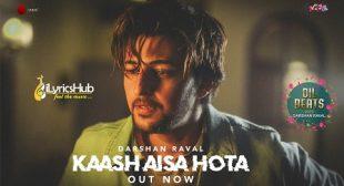 KAASH AISA HOTA LYRICS – DARSHAN RAVAL | iLyricsHub