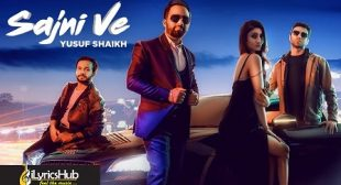 SAJNI VE LYRICS – YUSUF SHAIKH New Song 2019 | iLyricsHub