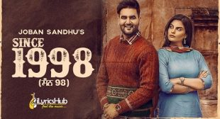 SINCE 1998 LYRICS – JOBAN SANDHU | iLyricsHub
