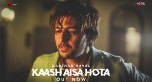 Darshan Raval Song Kaash Aisa Hota – LyricsBELL