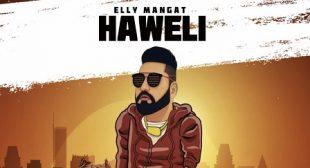 HAWELI LYRICS – ELLY MANGAT   iLyricsHub