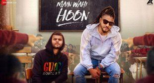 Main Wahi Hoon Lyrics – Raftaar