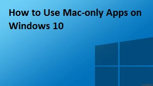 How to Use Mac-only Apps on Windows 10 – Redeem Office