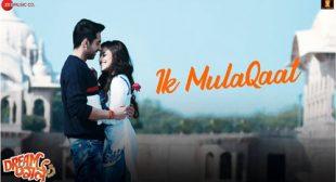 Ik Mulaqaat Lyrics from Dream Girl