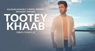 Tootey Khaab Lyrics – Armaan Malik
