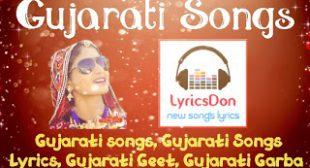 Gujarati Songs : Gujarati Songs Lyrics, Gujarati Geet, Gujarati Garba   Lyricsdon – Lyrics Don – Latest Song Lyrics
