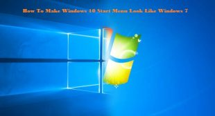 How To Make Windows 10 Start Menu Look Like Windows 7