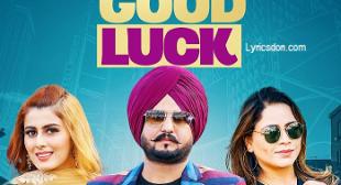 Good Luck Lyrics – Jassi Sekhon Ft.Gurlez Akhtar