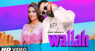 Garry Sandhu's 'Wallah' Lyrics