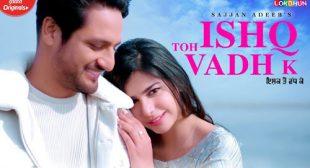 Ishq Toh Vadh K Lyrics – Sajjan Adeeb