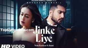 Jinke Liye Lyrics – Neha Kakkar – TopLyricsSite.com