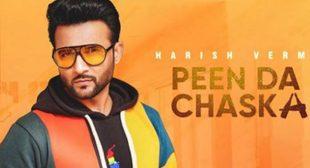 Peen Da Chaska Lyrics – Harish Verma