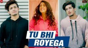 Tu Bhi Royega Song Lyrics – Jyotica Tangri