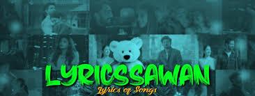 LyricsSawan – The Lyrics of Songs