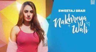 Nakhreya Wali Lyrics Sweetaj Brar | Punjabi Songs » Sbhilyrics