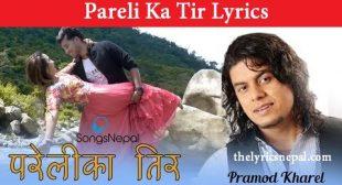 Pramod Kharel – Pareli Ka Tir (Lyrics) – The Lyrics Nepal