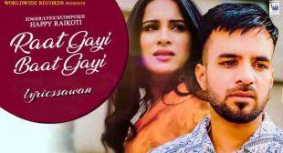 Raat Gayi Baat Gayi Lyrics in English – Happy Raikoti, Afsana Khan