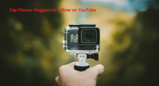 Top Fitness Vloggers to Follow on YouTube