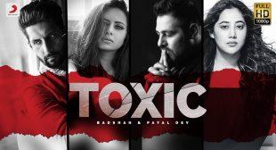 Toxic lyrics – Badshah | Payal Dev
