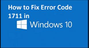How to Fix Error Code 1711 in Windows 10