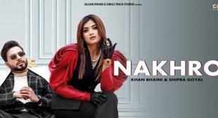 Nakhro Lyrics – Khan Bhaini