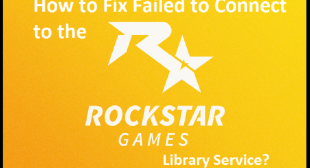 How to Fix Failed to Connect to the Rockstar Games Library Service?