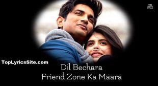 Friendzone Lyrics – Dil Bechara | A.R Rahman – TopLyricsSite.com
