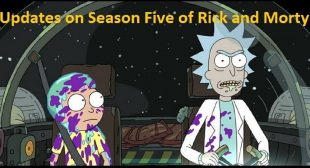 Updates on Season Five of Rick and Morty