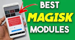 Best Magisk Modules for Android