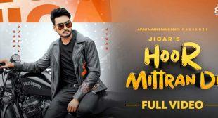 Hoor Mitran Di Lyrics – Jigar