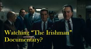 """Are You Interested in Watching """"The Irishman"""" Documentary?"""