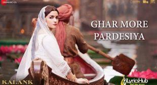 Ghar More Pardesiya Lyrics – Kalank   Shreya Ghoshal   iLyricsHub