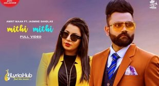 Mithi Mithi Lyrics – Amrit Maan, Jasmine Sandlas   iLyricsHub
