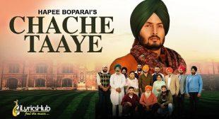 CHACHE TAAYE LYRICS – HAPEE BOPARAI | iLyricsHub