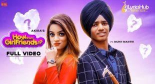 How Many Girlfriends Lyrics – Akira, Mukh Mantri | iLyricsHub