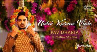 Nahi Karna Viah By Pav Dharia & Manav – iLyricsHub