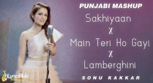 PUNJABI MASHUP LYRICS – SONU KAKKAR | iLyricsHub