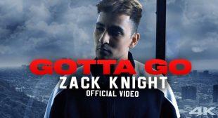 GOTTA GO LYRICS – Zack Knight