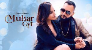 Lyrics of Mukar Gayi by Gurj Sidhu