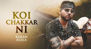 Karan Aujla's New Song Koi Chakkar Ni