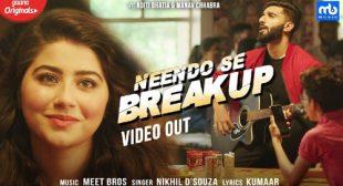Neendo Se Breakup Lyrics – Meet Bros