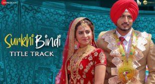 Gurnam Bhullar's New Song Surkhi Bindi Title Track