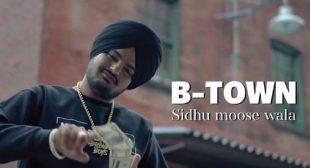 B Town Lyrics – Sidhu Moose Wala