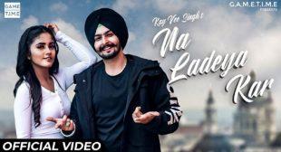 Lyrics of Na Ladeya Kar Song