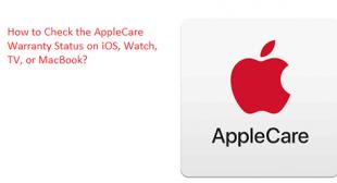 How to Check the AppleCare Warranty Status on iOS, Watch, TV, or MacBook? – norton.com/setup