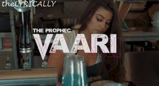 Lyrics of Vaari PropheC