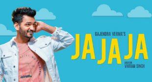 Ja Ja Ja Lyrics – Gajendra Verma